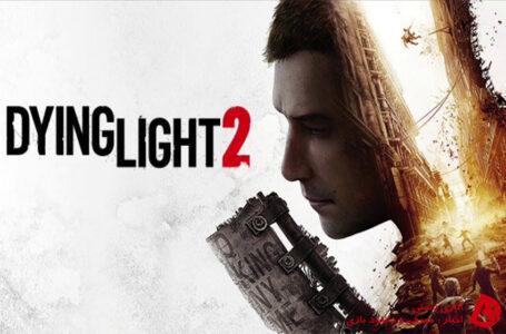 Dying Light 2 هنوز هم قرار است سال 2021 منتشر شود